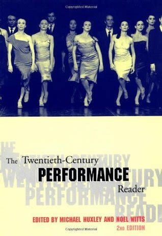 libro the twentieth century performance the twentieth century performance reader by michael huxley reviews discussion bookclubs lists