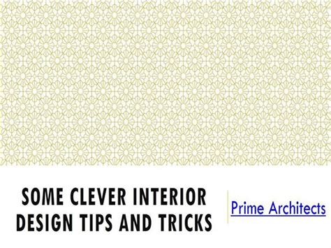 interior design tips and tricks some clever interior design tips and tricks authorstream
