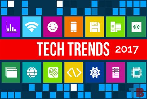 trends in 2017 7 technology trends to expect in 2017 gadgetrave