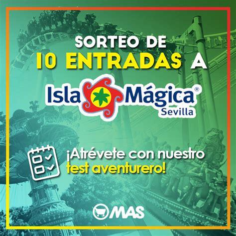 ofertas entradas isla magica sorteo de entradas para isla m 225 gica supermercados mas blog