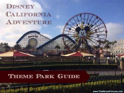 theme park california disney california adventure theme park guide
