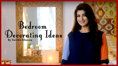 twinkle khanna home decor easy bedroom decorating ideas diy videos home d 233 cor