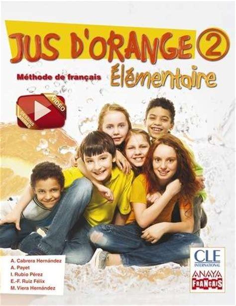 libro jus dorange 1 initiation pasajes librer 237 a internacional jus d orange 2 201 l 233 mentaire livre de l 233 l 232 ve cle