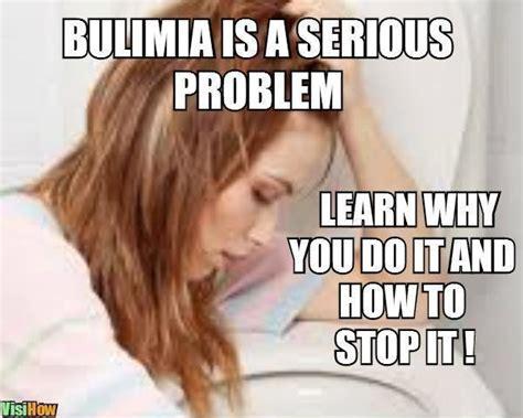 Eating Disorder Meme - stop bulimia stop binge eating and purging visihow
