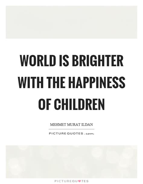 Image Gallery happiness quotes about children