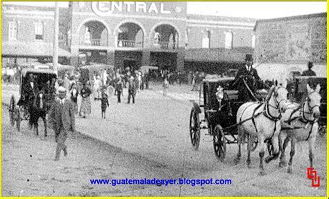 imagenes historicas de guatemala historia de la ciudad de guatemala historia del carruaje