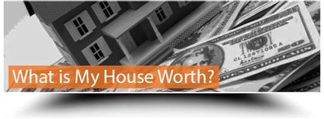 what is my house worth evaluating a house price