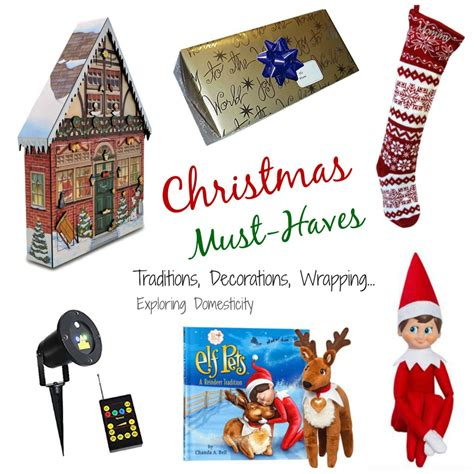 christmas must haves traditions decorations and