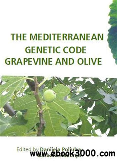 Olive Garden Grapevine by Quot The Mediterranean Genetic Code Grapevine And Olive Quot Ed