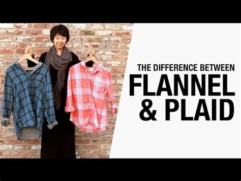 difference between flannel and plaid flannel and plaid youtube