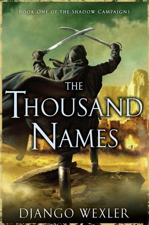 the infernal battalion the shadow caigns books django wexler the thousand names home django wexler