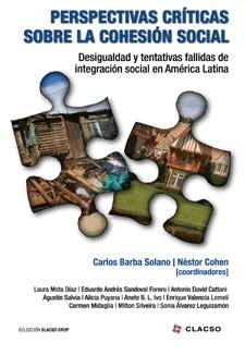 crticas y crnicas sobre 8494298526 perspectivas cr 237 ticas sobre la cohesi 243 n social desigualdad y tentativas fallidas de integraci 243 n