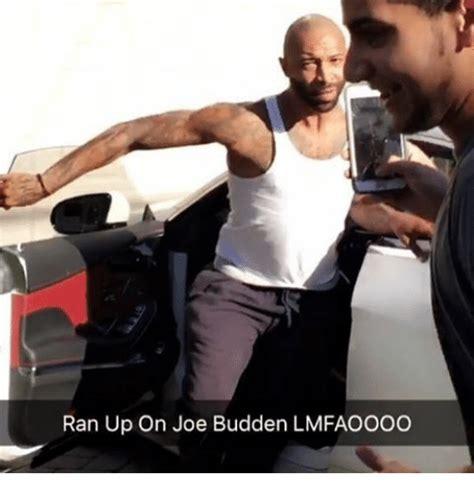 Joe Budden Memes - ran up on joe budden lmfaoooo joe budden meme on