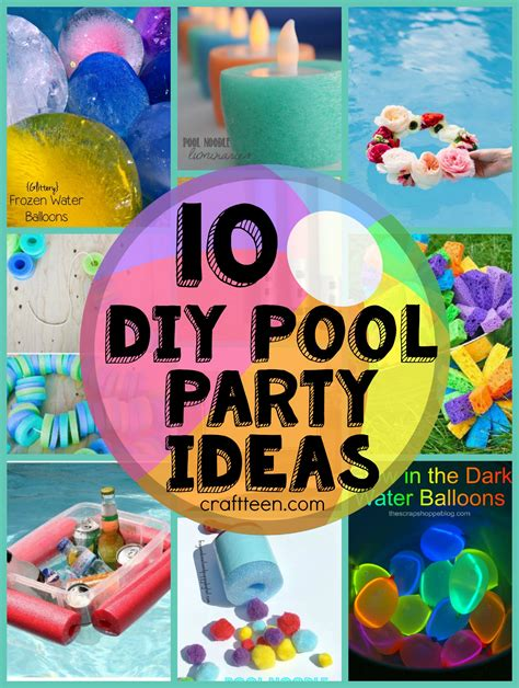 summer birthday party themes homemade 10 diy ideas for a pool party craft teen