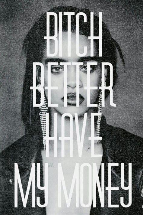 Better My Money 1000 rihanna quotes on quotes rihanna lyrics