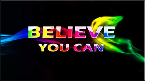 Believe You Can believe you can computer wallpapers desktop backgrounds