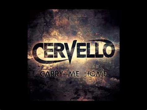 cervello carry me home lyrics