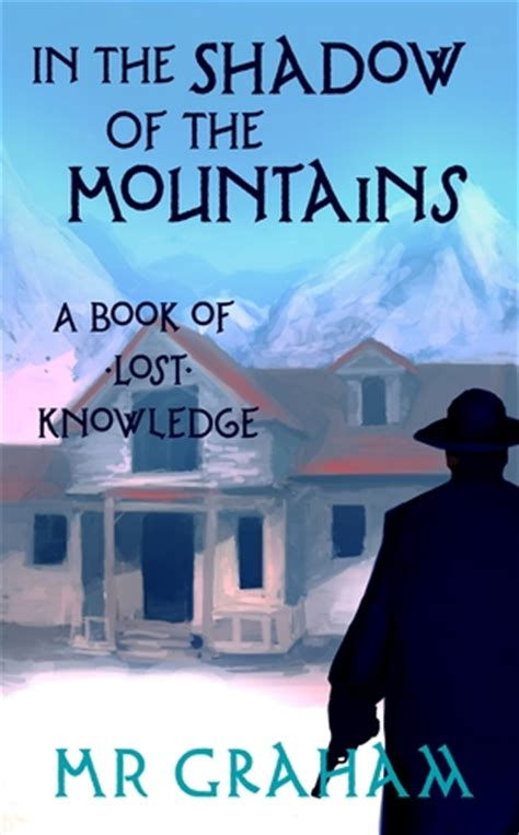 the lost knowledge of the imagination books in the shadow of the mountains the books of lost