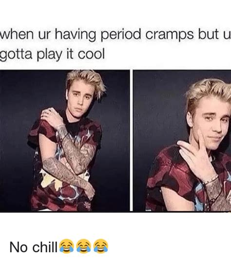 Funny Period Memes - 25 best memes about chill and period chill and period memes