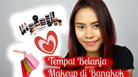 Makeup Di Bangkok Tempat Belanja Makeup Asli Di Bangkok Thailand Where To
