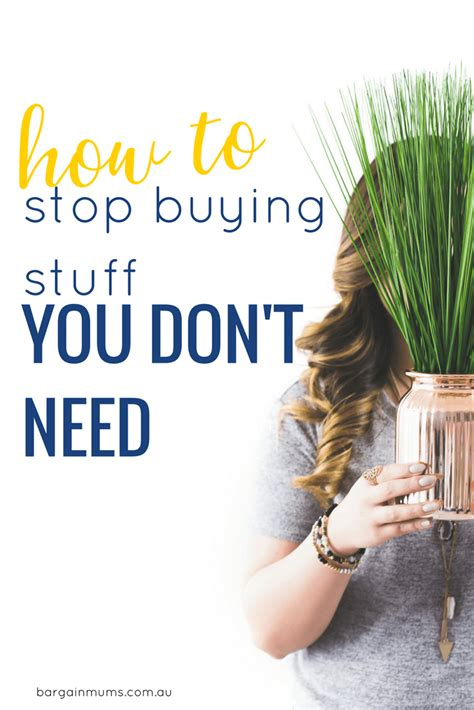 How To Stop Finding You On How To Stop Buying Stuff You Don T Need Bargain Mums