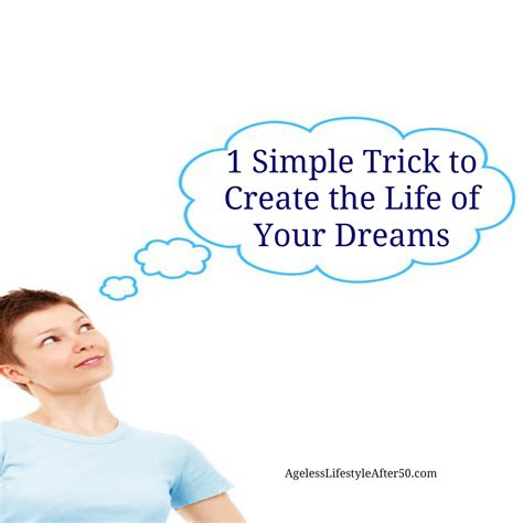 design your dream life 1 simple trick to create the life of your dreams lynn