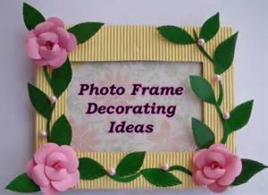 How To Decorate Picture Frames Photo Frame Decorating Ideas Picture Frame Decorating