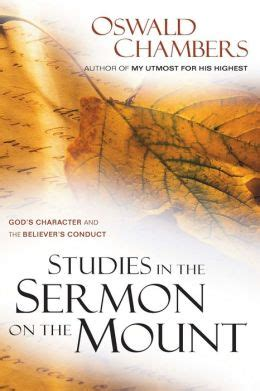 oswald chambers a in pictures books studies in the sermon on the mount by oswald chambers