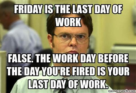 Last Day Of Work Meme - last day at work meme also friday work day meme together