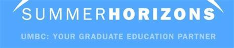 Umbc Mba Prep by Umbc Summer Horizons Horizons Toward The Future