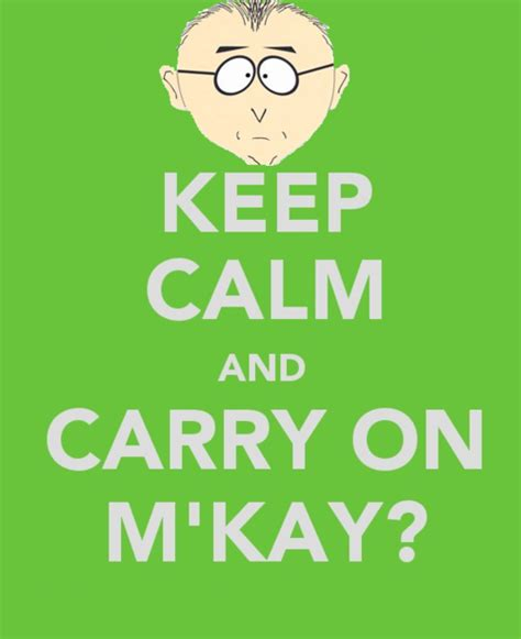Mkay Meme - mr mackey character giant bomb