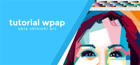 tutorial wpap indonesia tutorial coloring wpap by obiy shinichi art