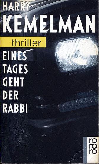 someday the rabbi will ralf h autor und sammler die bibliothek harry kemelman