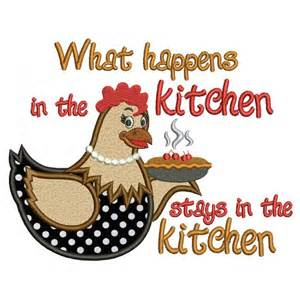 Kitchen Embroidery Designs by What Happens In The Kitchen Hen Cooking Applique Machine