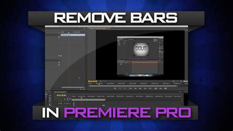 adobe premiere cs6 remove echo remove black bars in premiere pro cs6 youtube