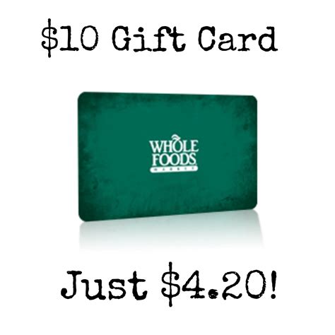 Whole Foods Gift Card Amount - 10 whole foods gift card just 4 20