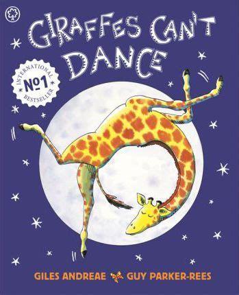 giraffes cant dance b018h9jvsc giraffes can t dance giles andreae guy parker rees 9781841215655