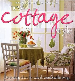 better homes and gardens decorating ideas new cottage style decorating ideas for casual