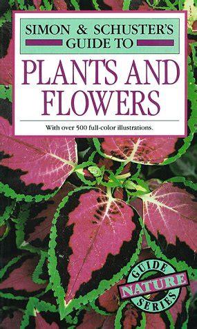 simon schuster s guide to birds fireside book simon schuster s guide to plants and flowers