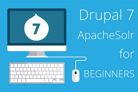 customize blog layout drupal 7 drupal 7 and apachesolr development tips for beginners