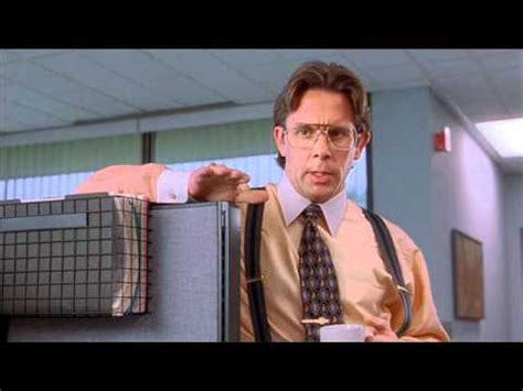 Office Space Voicemail Bill Lumbergh Leaves A Voicemail For Mike Dunsmore