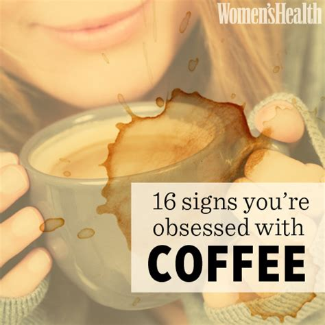 16 signs you re obsessed with coffee uh oh core centric