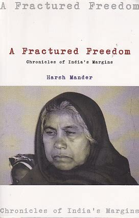 chronicles of spartak freedom s books fractured freedom by harsh mander shalimar books indian