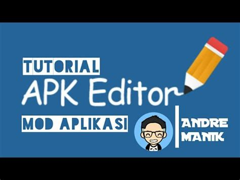 mod game b ng apk editor tutorial mod aplikasi dengan apk editor pro youtube