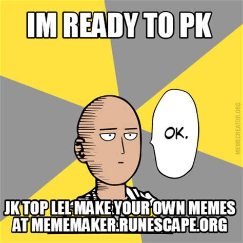 Make Custom Meme - meme creator im ready to pk jk top lel make your own