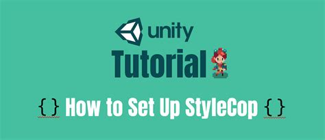 unity tutorial coding unity tutorial how to set up stylecop red blue games