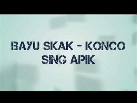 youtube film apik konco sing apik bayu skak wtb lirik youtube