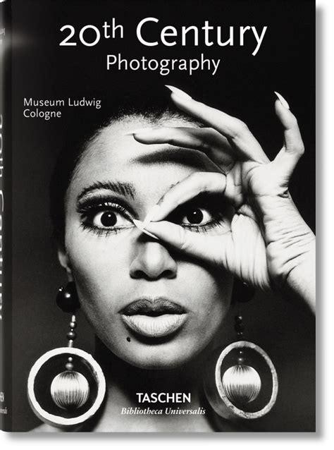 20th century photography bibliotheca universalis taschen books