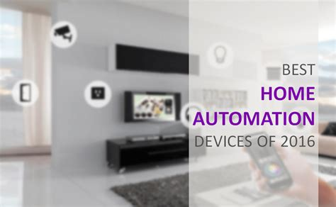 best home automation devices of 2016 gadgetscanner