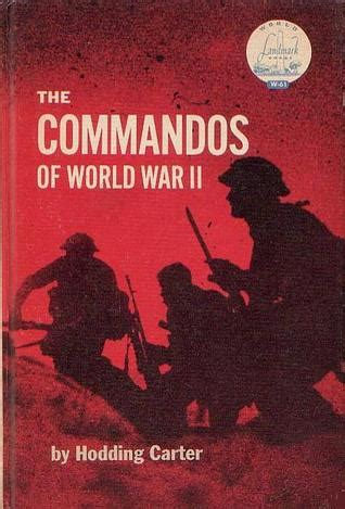 world war ii buffalo books the commandos of world war ii by w hodding